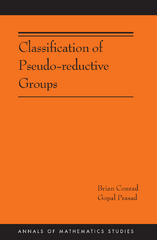 Classification of Pseudo-reductive Groups (AM-191) 1st Edition 9781400874026 1400874025