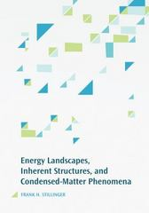 Energy Landscapes, Inherent Structures, and Condensed-Matter Phenomena 1st Edition 9781400873975 1400873975