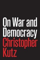 On War and Democracy 1st Edition 9781400873937 1400873932