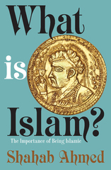 What Is Islam? 1st Edition 9781400873586 1400873584