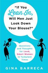 """If You Lean In, Will Men Just Look Down Your Blouse?"" 1st Edition 9781250060747 1250060745"