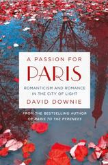 A Passion for Paris 1st Edition 9781250080370 1250080371