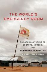The World's Emergency Room 1st Edition 9781250072122 1250072123