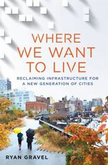 Where We Want to Live 1st Edition 9781466890534 1466890533