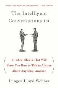 The Intelligent Conversationalist 1st Edition 9781250040473 1250040477
