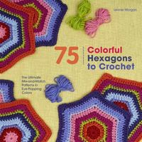 75 Colorful Hexagons to Crochet 1st Edition 9781250074348 1250074347