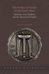 The Poetics of Victory in the Greek West: Epinician, Oral Tradition, and the Deinomenid Empire 1st Edition 9780190209100 0190209100