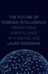 The Future of Foreign Intelligence 1st Edition 9780190235383 0190235381
