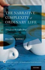 The Narrative Complexity of Ordinary Life: Tales from the Coffee Shop 1st Edition 9780190267209 0190267208