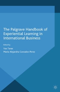 The Palgrave Handbook of Experiential Learning in International Business 1st Edition 9781137467720 113746772X