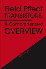 Field Effect Transistors, A Comprehensive Overview 1st Edition 9781119155492 1119155495