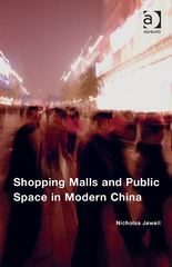 Shopping Malls and Public Space in Modern China 1st Edition 9781317055150 1317055152