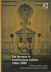 The Baroque in Architectural Culture, 1880-1980 1st Edition 9781317040606 1317040600