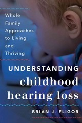 Understanding Childhood Hearing Loss 1st Edition 9781442226678 1442226676