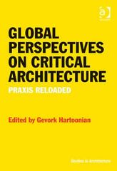 Global Perspectives on Critical Architecture 1st Edition 9781317127451 1317127455