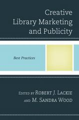 Creative Library Marketing and Publicity 1st Edition 9781442254206 1442254203