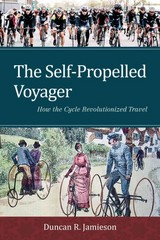 The Self-Propelled Voyager 1st Edition 9781442253711 1442253711