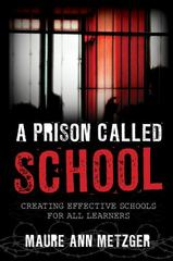 A Prison Called School 1st Edition 9781475815757 1475815751