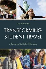 Transforming Student Travel 1st Edition 9781475820706 1475820704