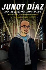 Junot díaz and the Decolonial Imagination 1st Edition 9780822360339 0822360330
