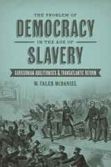 The Problem of Democracy in the Age of Slavery 1st Edition 9780807162309 0807162302