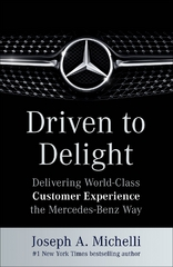 Driven to Delight: Delivering World-Class Customer Experience the Mercedes-Benz Way 1st Edition 9780071806305 007180630X