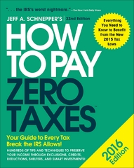 How to Pay Zero Taxes 2016: Your Guide to Every Tax Break the IRS Allows 1st Edition 9780071836654 0071836659