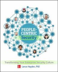 People-Centric Security: Transforming Your Enterprise Security Culture 1st Edition 9780071846790 0071846794