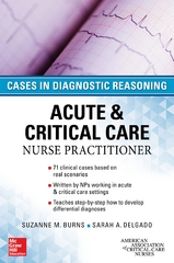 ACUTE & CRITICAL CARE NURSE PRACTITIONER: CASES IN DIAGNOSTIC REASONING 1st Edition 9780071849548 0071849548