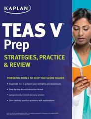 Kaplan TEAS V Prep: Strategies, Practice & Review 1st Edition 9781625237149 1625237146