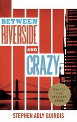 Between Riverside and Crazy 1st Edition 9781559365154 1559365153