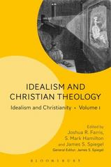 Idealism and Christian Theology 1st Edition 9781628924022 1628924020