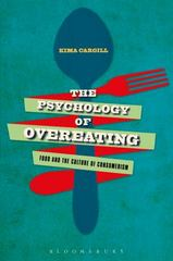 The Psychology of Overeating 1st Edition 9781472581075 1472581075
