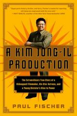 A Kim Jong-Il Production 1st Edition 9781250054272 1250054273