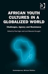 African Youth Cultures in a Globalized World 1st Edition 9781317184157 1317184157
