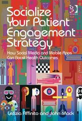 Socialize Your Patient Engagement Strategy 1st Edition 9781317053200 1317053206