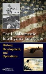 The U.S. Domestic Intelligence Enterprise 1st Edition 9781482247732 1482247739