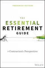 The Essential Retirement Guide 1st Edition 9781119111122 1119111129