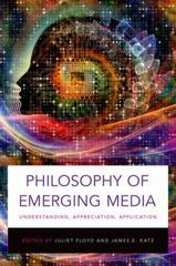 Philosophy of Emerging Media 1st Edition 9780190260767 0190260769