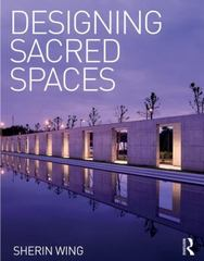 Designing Sacred Spaces 1st Edition 9781317755906 1317755901