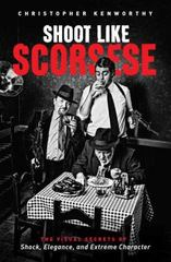 Shoot Like Scorsese 1st Edition 9781615932320 1615932321