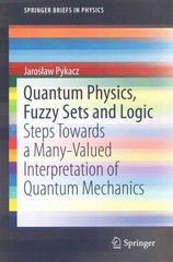 Quantum Physics, Fuzzy Sets and Logic 1st Edition 9783319193847 3319193848