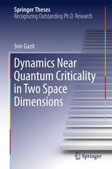 Dynamics near Quantum Criticality in Two Space Dimensions 1st Edition 9783319193533 3319193538
