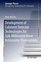 Development of Coherent Detector Technologies for Sub-Millimetre Wave Astronomy Observations 1st Edition 9783319193625 3319193627