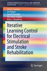 Iterative Learning Control for Electrical Stimulation and Stroke Rehabilitation 1st Edition 9781447167259 1447167252