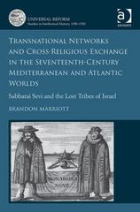 Transnational Networks and Cross-Religious Exchange in the Seventeenth-Century Mediterranean and Atlantic Worlds 1st Edition 9781472435842 1472435842
