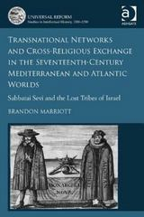 Transnational Networks and Cross-Religious Exchange in the Seventeenth-Century Mediterranean and Atlantic Worlds 1st Edition 9781317006732 1317006739