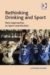 Rethinking Drinking and Sport 1st Edition 9781317064275 1317064275