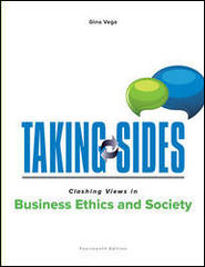 Taking Sides: Clashing Views in Business Ethics and Society 14th Edition 9781259402791 1259402797
