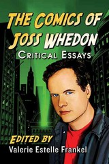 The Comics of Joss Whedon 1st Edition 9780786498857 0786498854